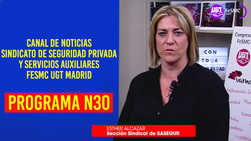 VIDEO | CANAL DE NOTICIAS DE SEGURIDAD PRIVADA FeSMC UGT MADRID (Programa 30)