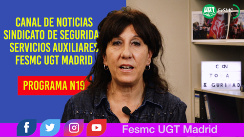 VIDEO | CANAL DE NOTICIAS DE SEGURIDAD PRIVADA FeSMC UGT MADRID (Programa 19)