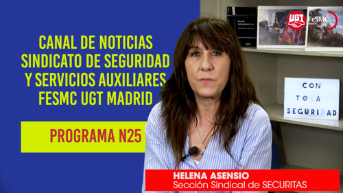 VOIDEO | CANAL DE NOTICIAS DE SEGURIDAD PRIVADA FeSMC UGT MADRID (Programa 25)